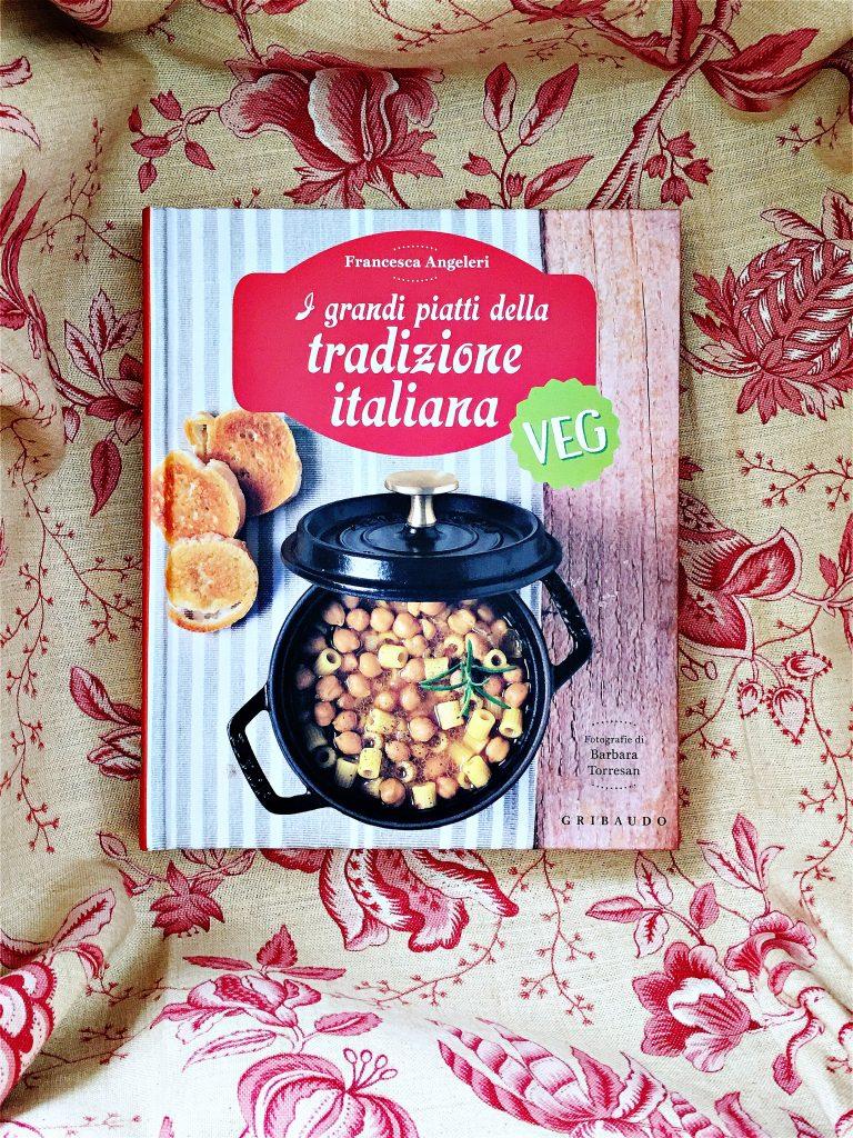 I Grandi Piatti della tradizione italiana, VEG | Francesca Angeleri