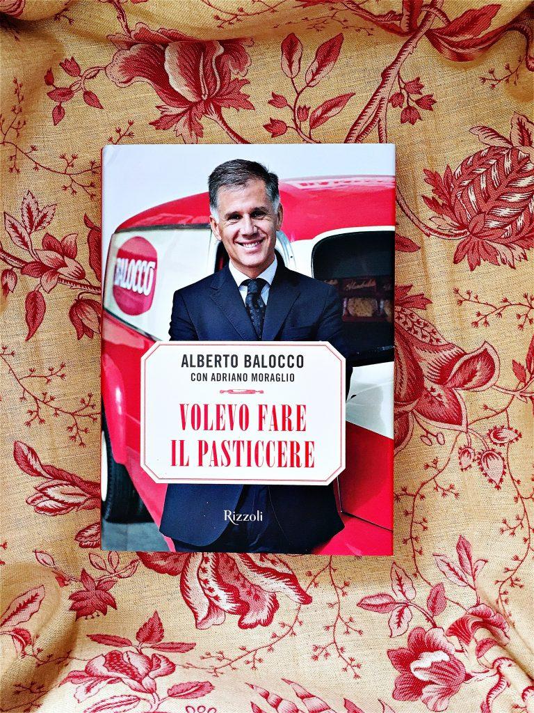 Volevo fare il pasticcere | Alberto Balocco
